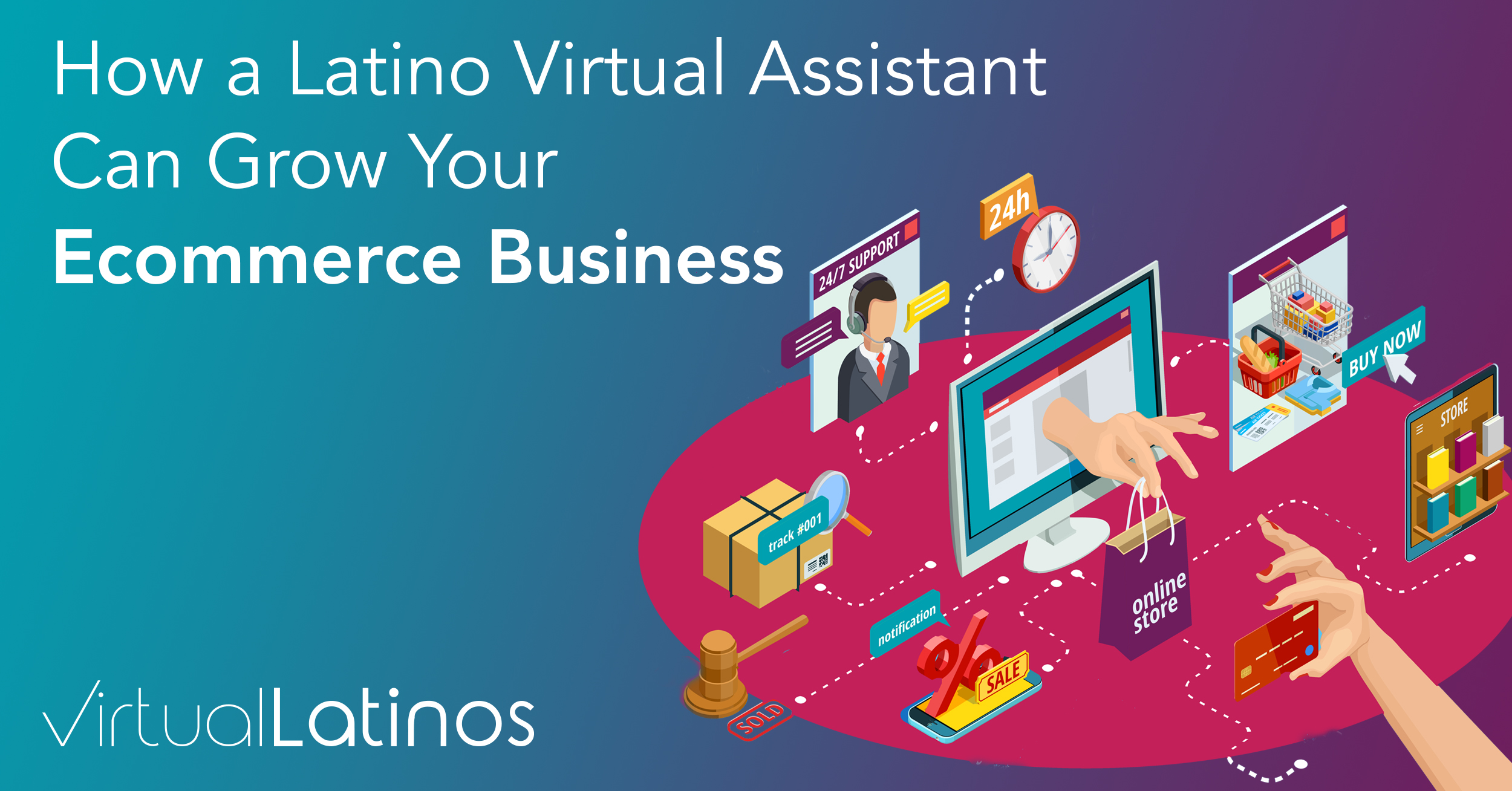 How a Latino Virtual Assistant Can Grow Your Ecommerce